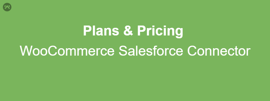Plans & Pricing For WooCommerce Salesforce  Connector