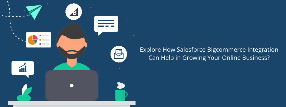 How Salesforce BigCommerce Integration Helped Enterprises with Online Sales?