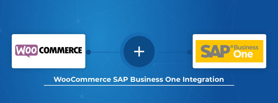 Has WooCommerce & SAP Business One Integration resolved eCommerce challenges?